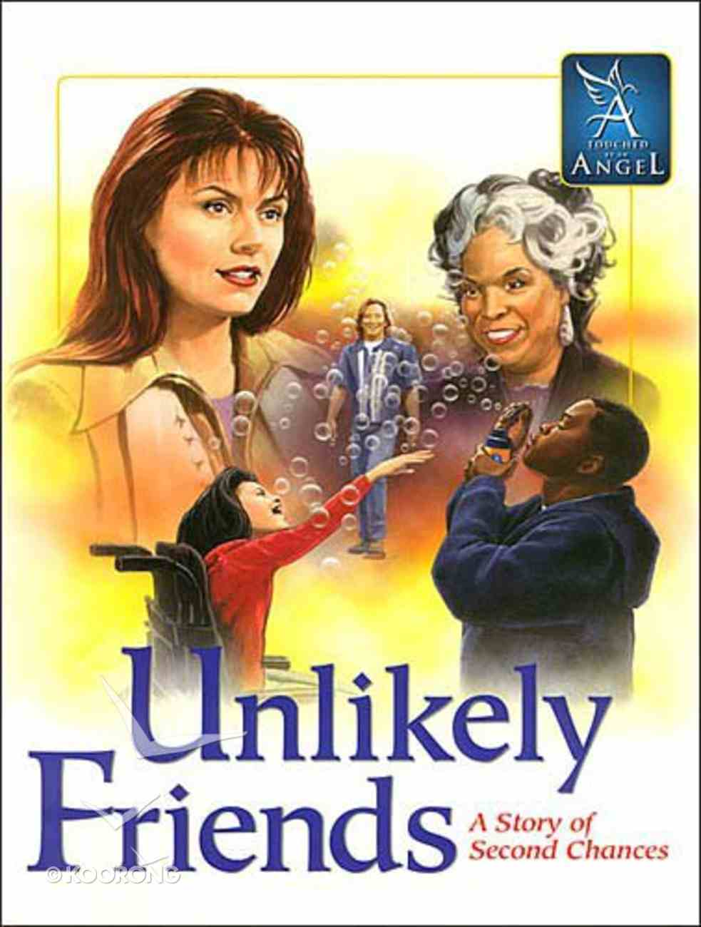 Unlikely Friends (Touched By An Angel Classic Series) Hardback