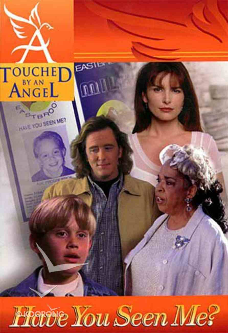 Have You Seen Me (#02 in Touched By An Angel (Child) Series) Paperback