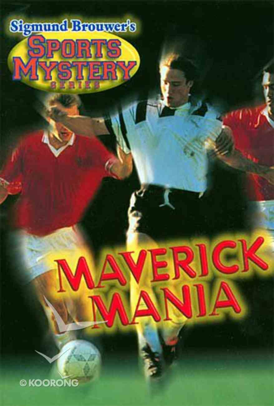 Maverick Mania (Soccer) (#01 in Sports Mystery Series) Paperback