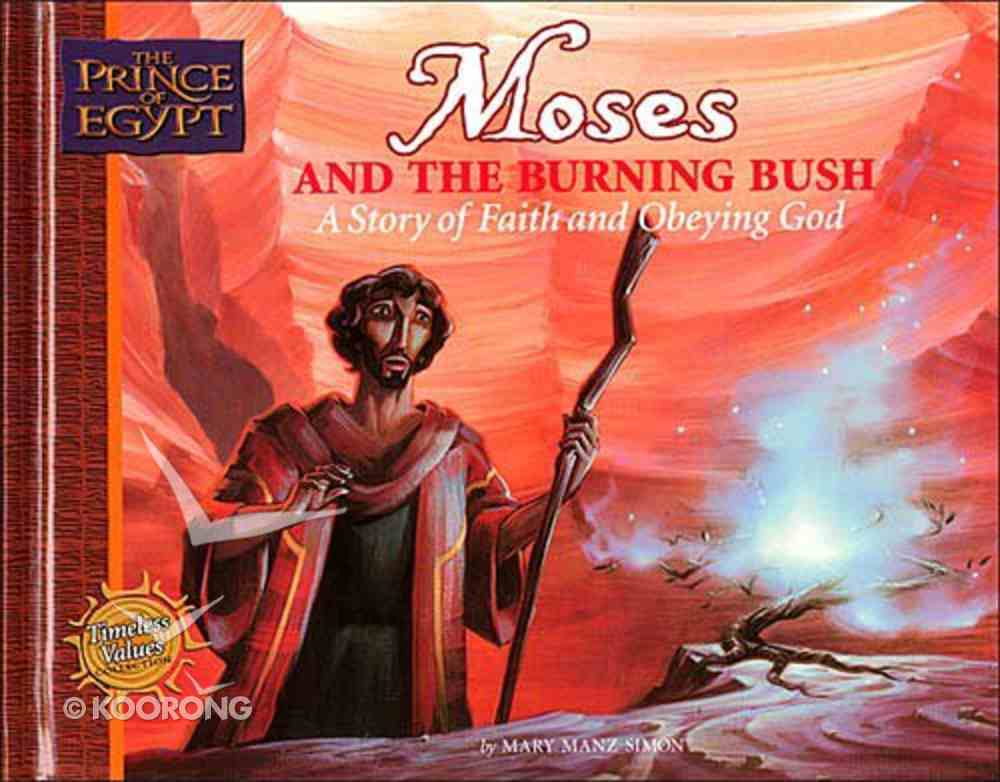Moses and the Burning Bush (Prince Of Egypt Series) Hardback