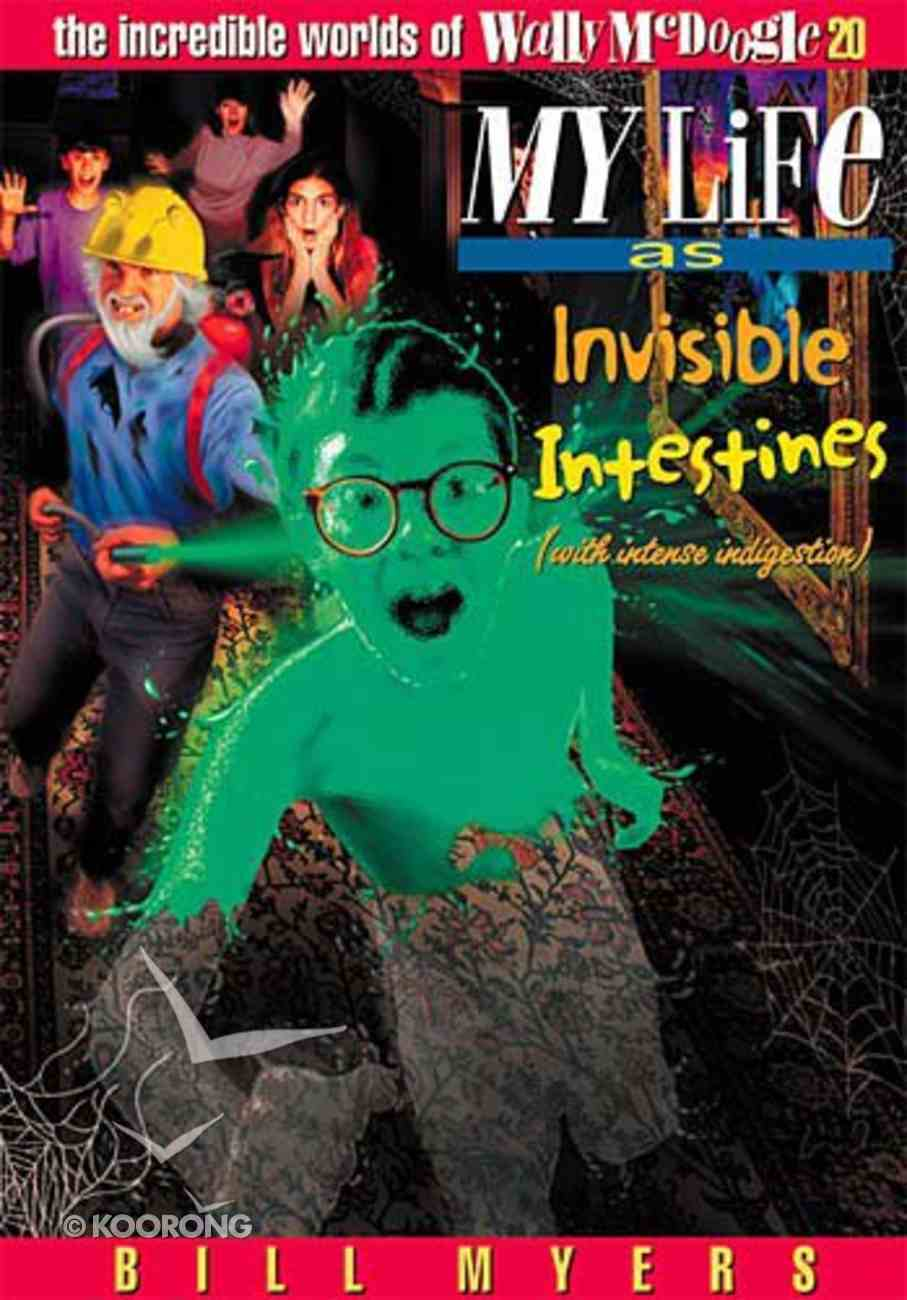My Life as Invisible Intestines With Intense Indigestion (#20 in Wally Mcdoogle Series) Paperback