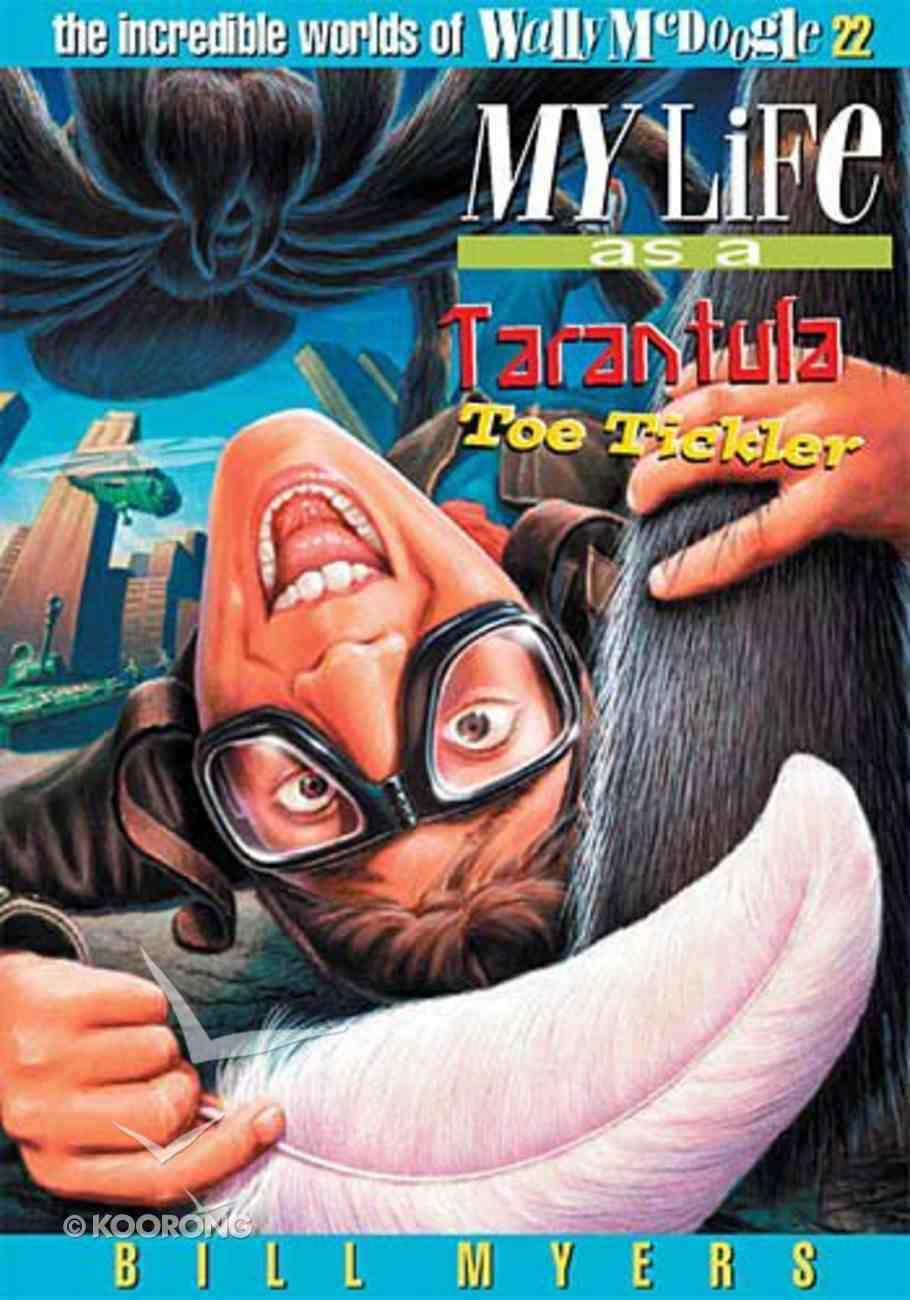 My Life as a Tarantula Toe Tickler (#22 in Wally Mcdoogle Series) Paperback