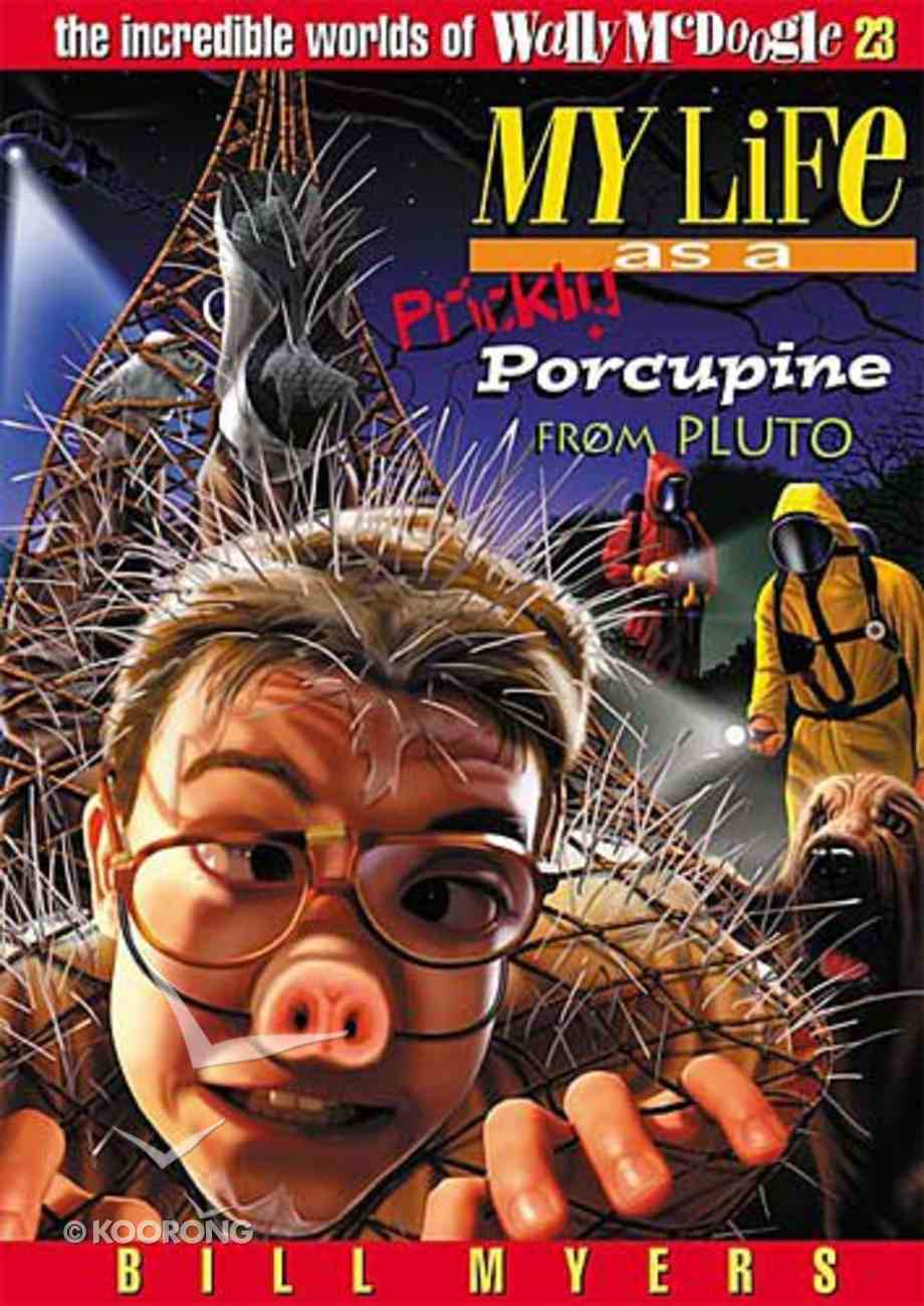 My Life as a Prickly Porcupine From Pluto (#23 in Wally Mcdoogle Series) Paperback