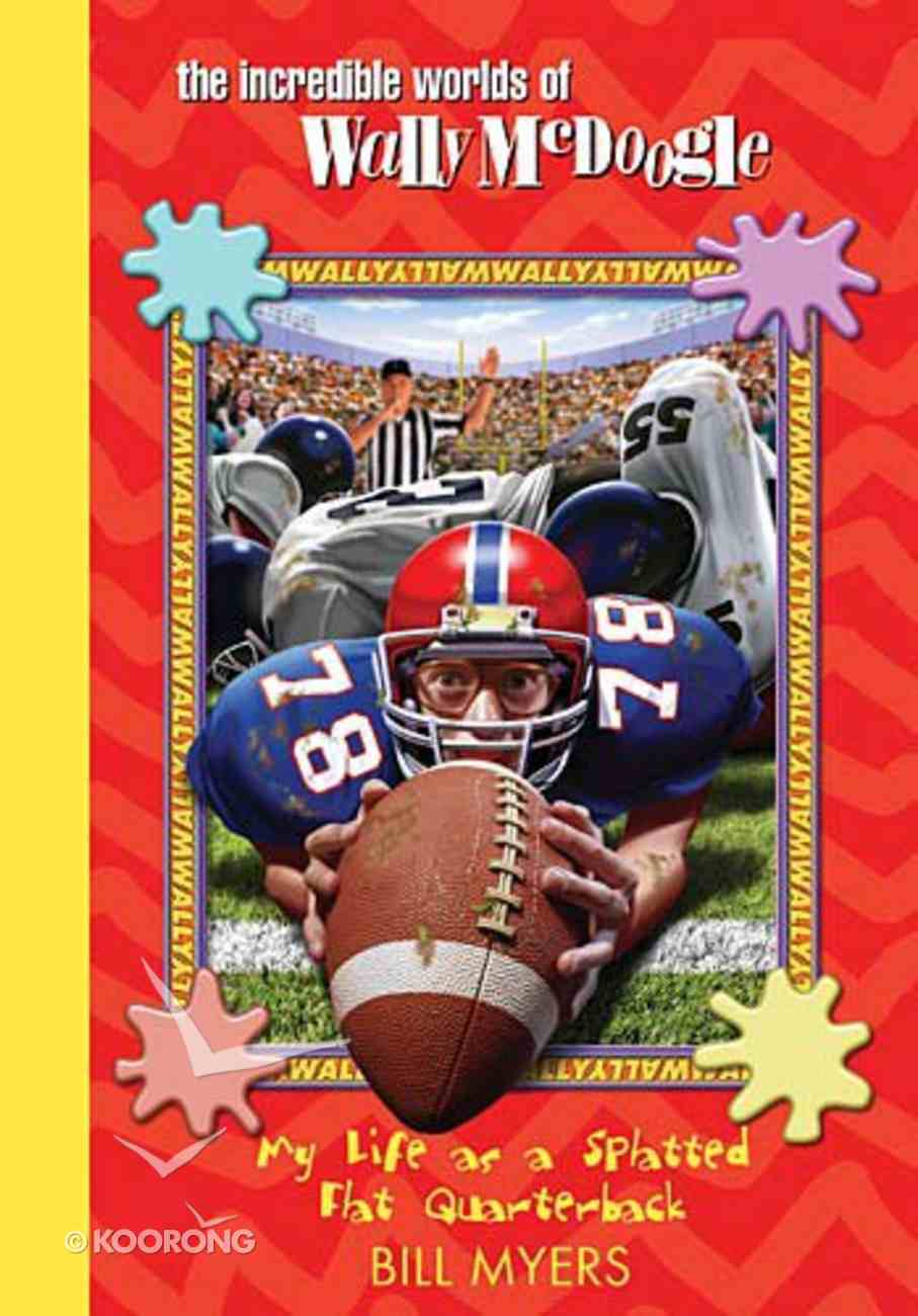 My Life as a Splatted Flat Quarterback (#24 in Wally Mcdoogle Series) Hardback