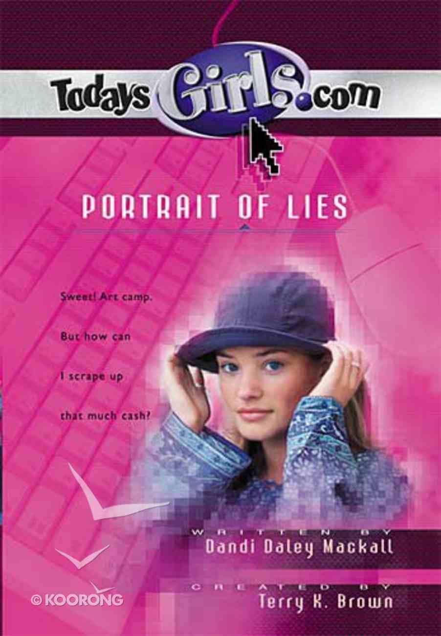 Portrait of Lies (#02 in Todaysgirls.com Series) Paperback