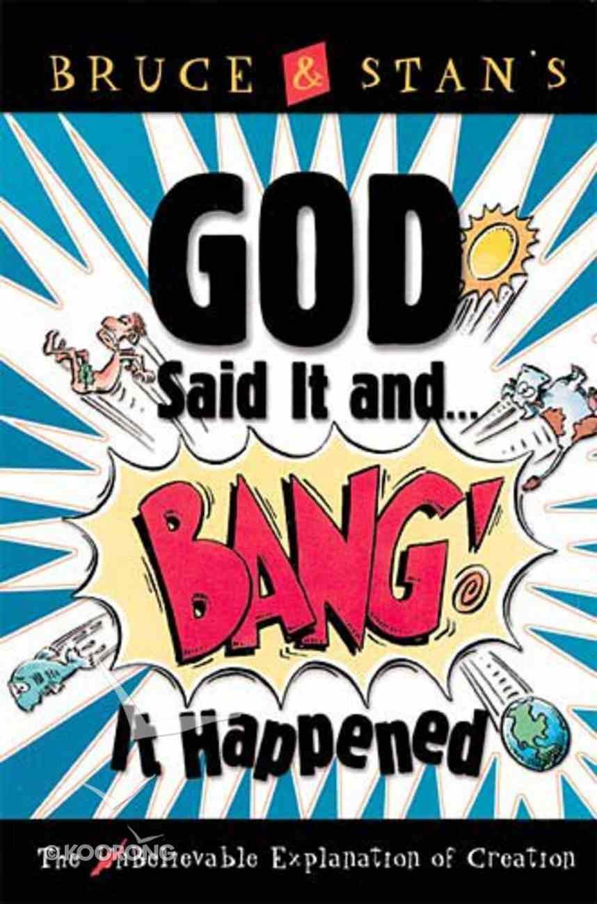 God Said It and Bang It Happened Paperback