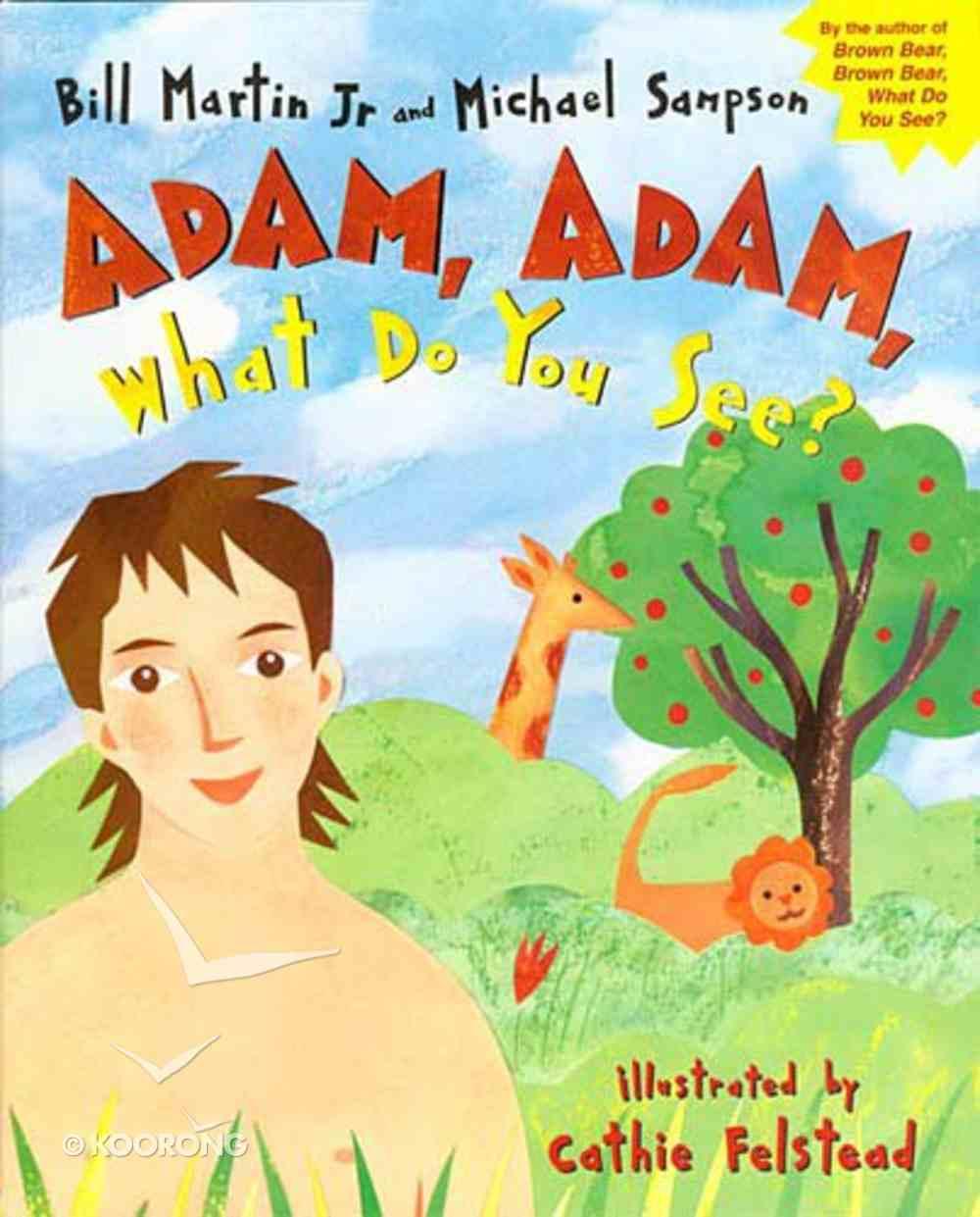 Adam, Adam What Do You See? Hardback