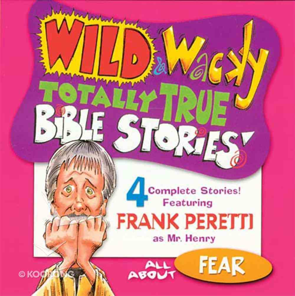 All About Fear (Wild & Wacky Totally True Bible Stories Series) CD