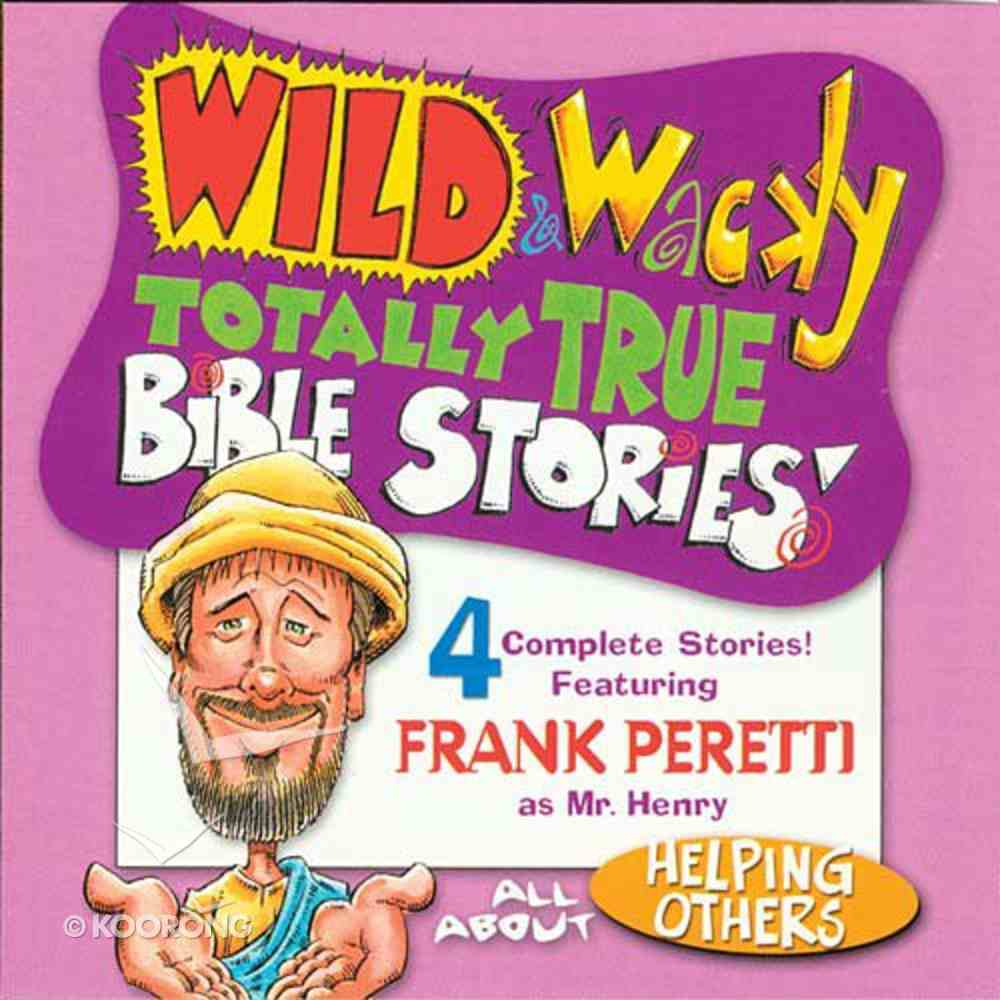 All About Helping Others (Wild & Wacky Totally True Bible Stories Series) CD