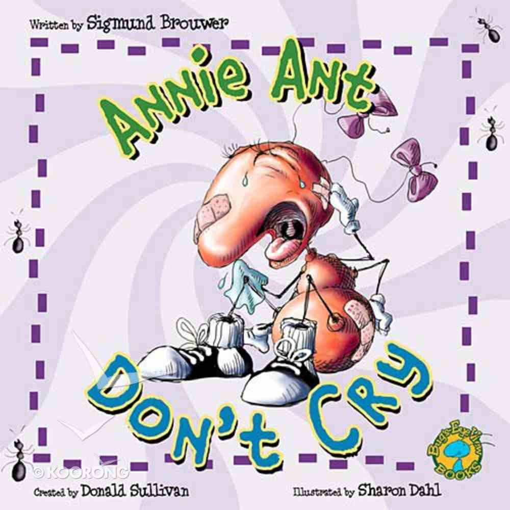 Don't Cry Annie Ant (Bug's Eye View Series) Hardback