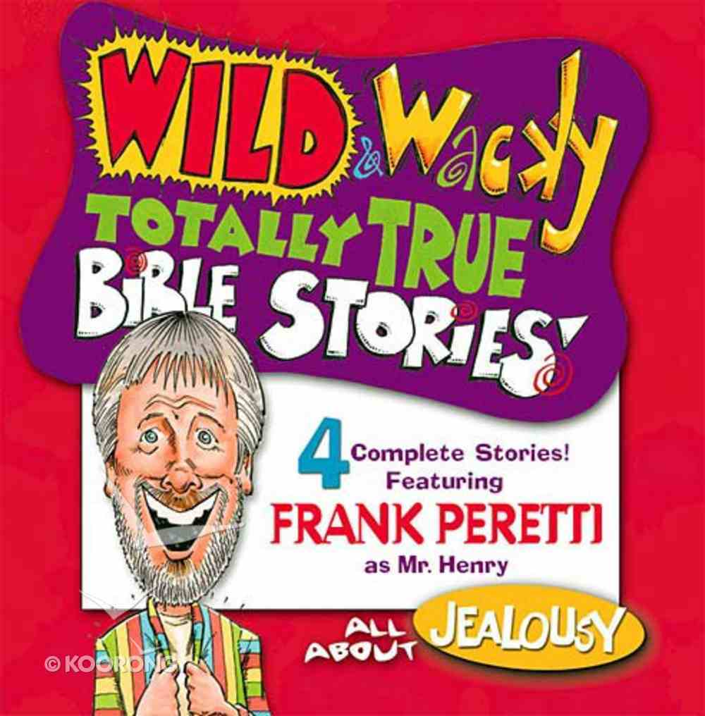 All About Jealousy (Wild & Wacky Totally True Bible Stories Series) CD