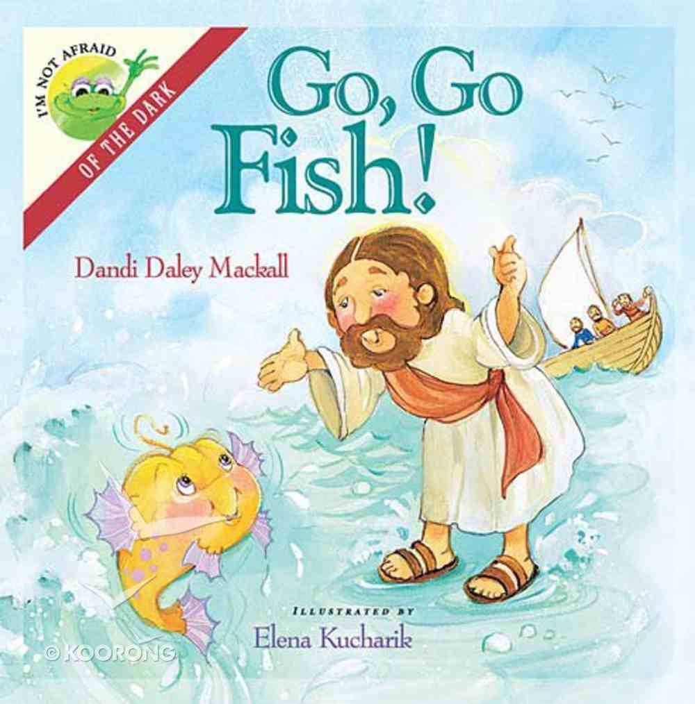 Go Go Fish (I Am Not Afraid Series) Hardback