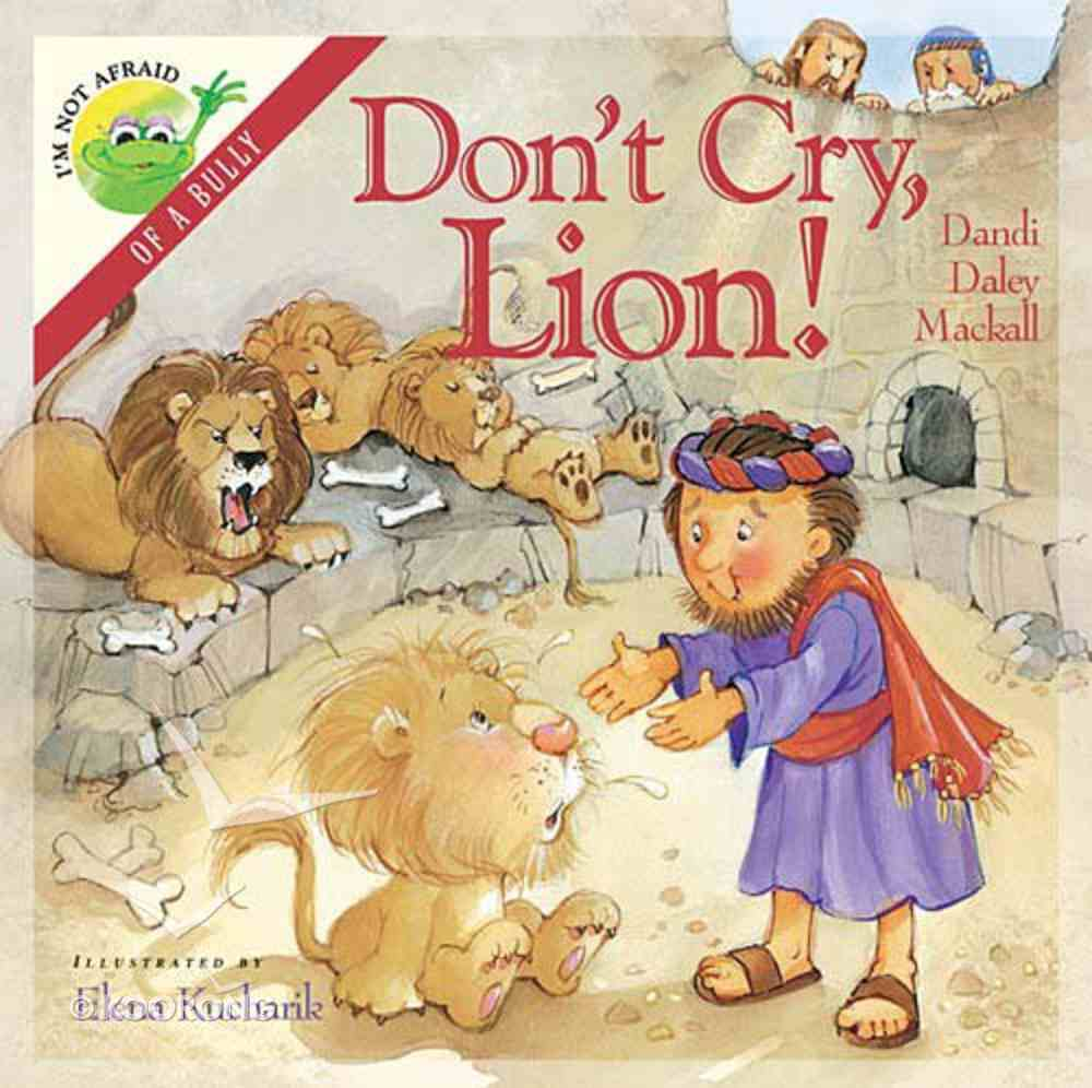 Dont Cry Lion (I Am Not Afraid Series) Hardback