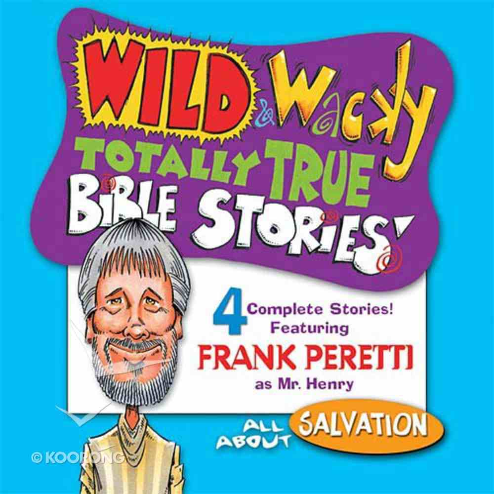 All About Salvation (Wild & Wacky Totally True Bible Stories Series) CD