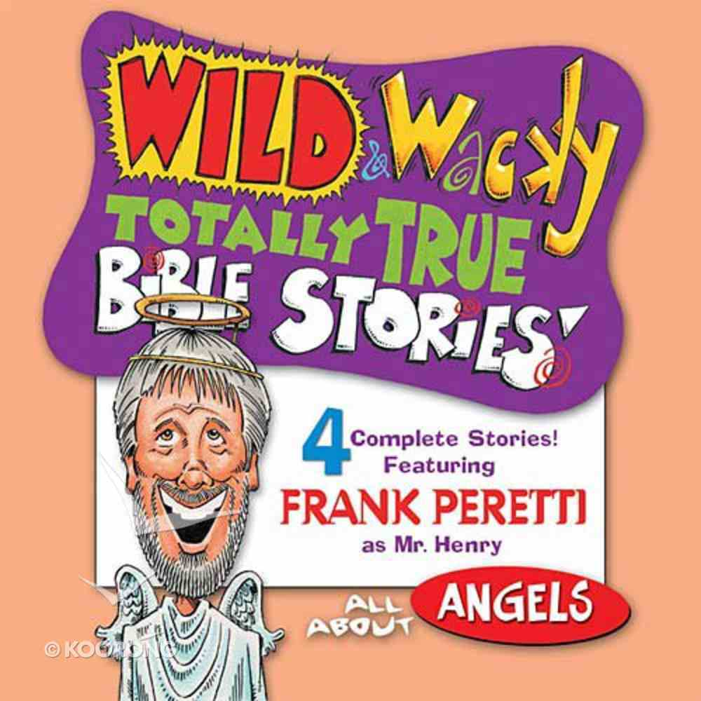 All About Angels (Wild & Wacky Totally True Bible Stories Series) CD