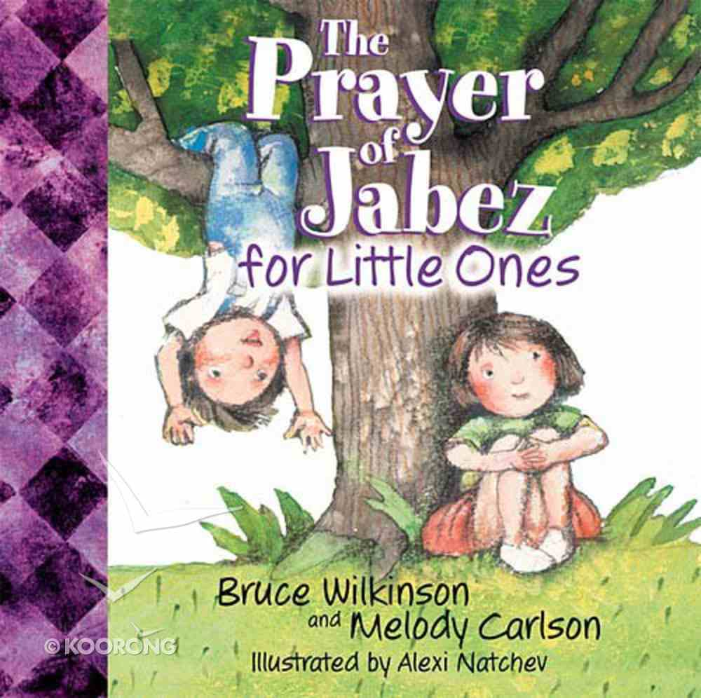 The Prayer of Jabez For Little Ones (#01 in Breakthrough For Little Ones Series) Board Book