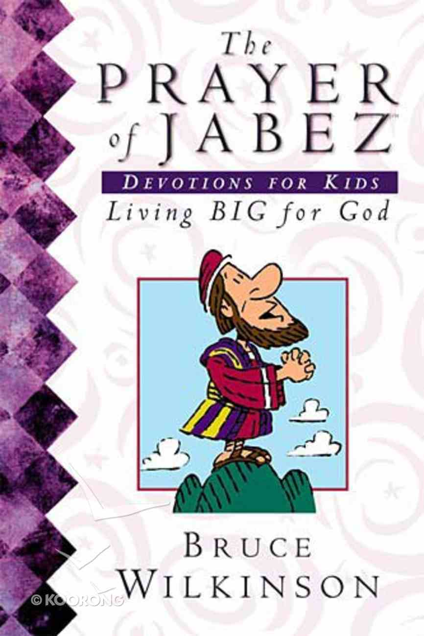 Prayer of Jabez, The: Devotions For Kids (#01 in Breakthrough For Kids Series) Paperback