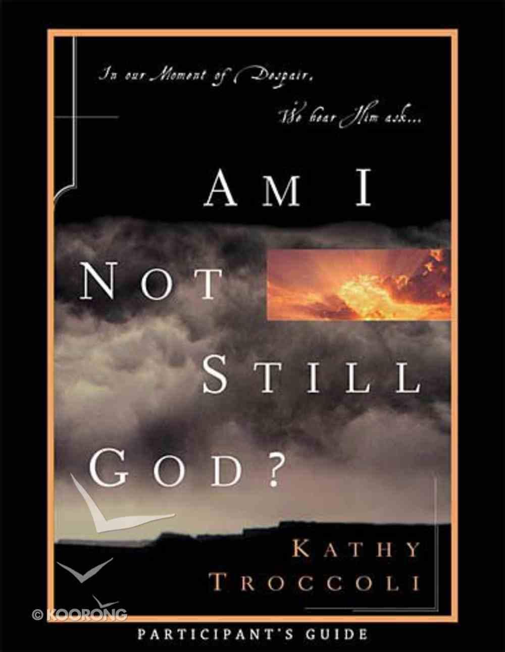 Am I Not Still God? (Participant's Guide) (Es Lesson Plan Series) Paperback