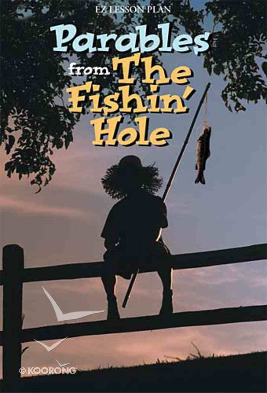 Parables From the Fishin' Hole (Participant's Guide) (Es Lesson Plan Series) Paperback