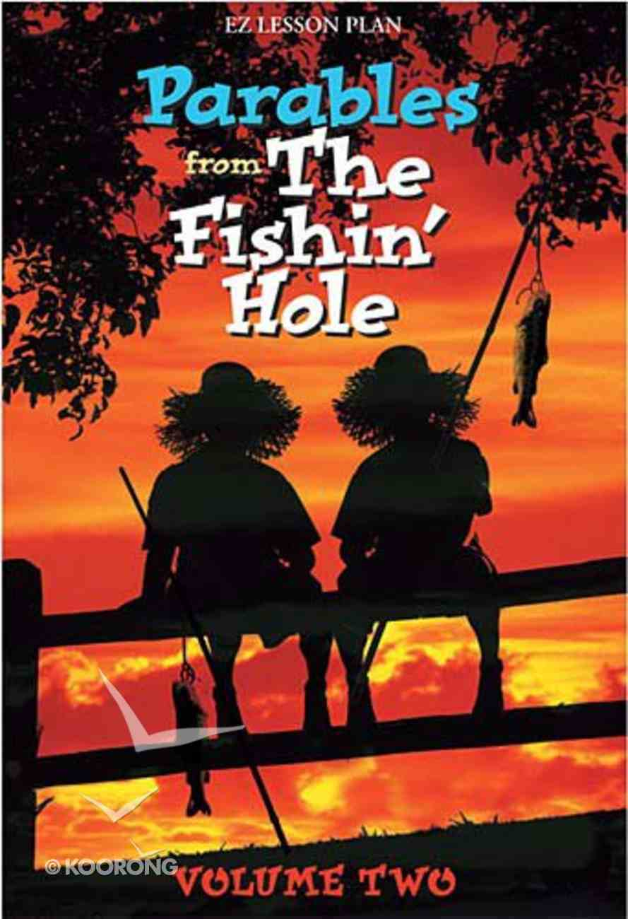 Parables From the Fishin' Hole (Volume 2) (Es Lesson Plan Series) Paperback