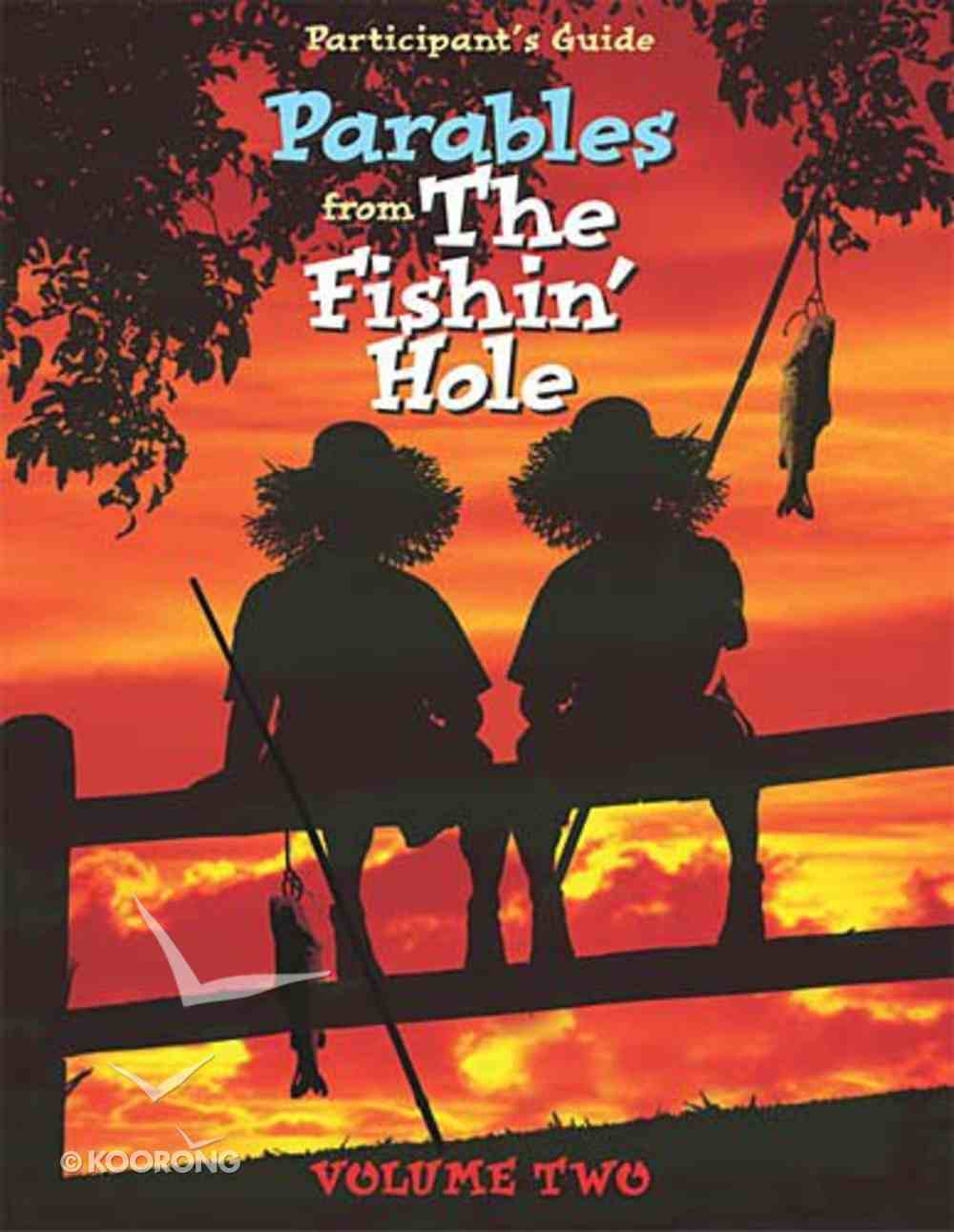 Parables From the Fishin' Hole (Participant's Guide) (Volume 2) (Es Lesson Plan Series) Paperback
