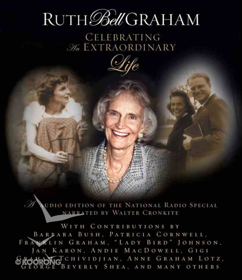 Ruth Bell Graham: Celebrating An Extaordinary Life CD