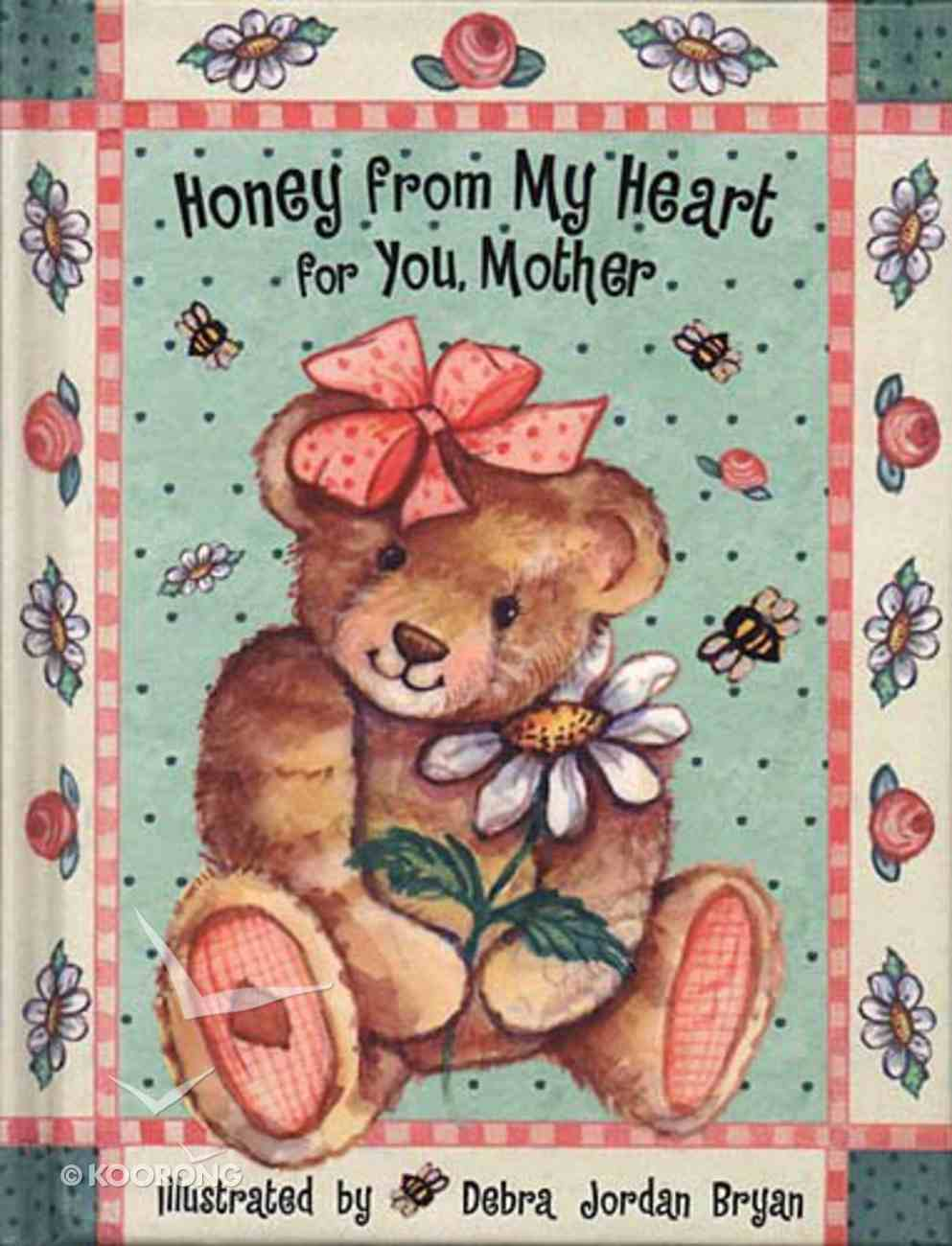 Honey From My Heart For You, Mother Hardback