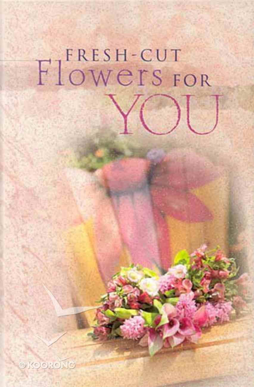 Fresh Cut Flowers For You Hardback