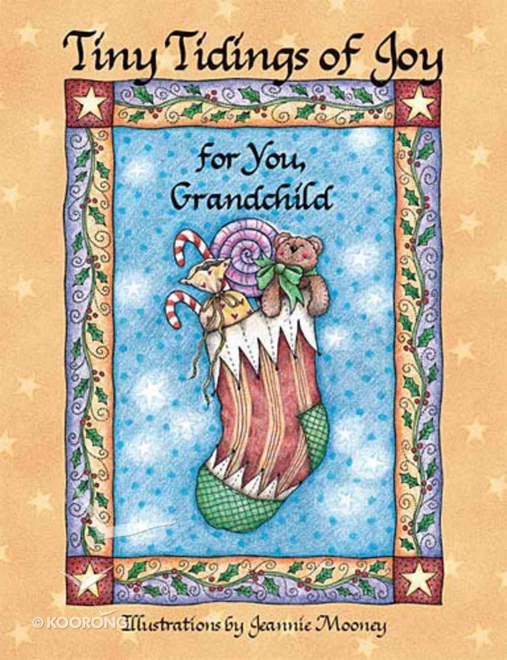 Tiny Tidings of Joy For You, Grandchild Hardback