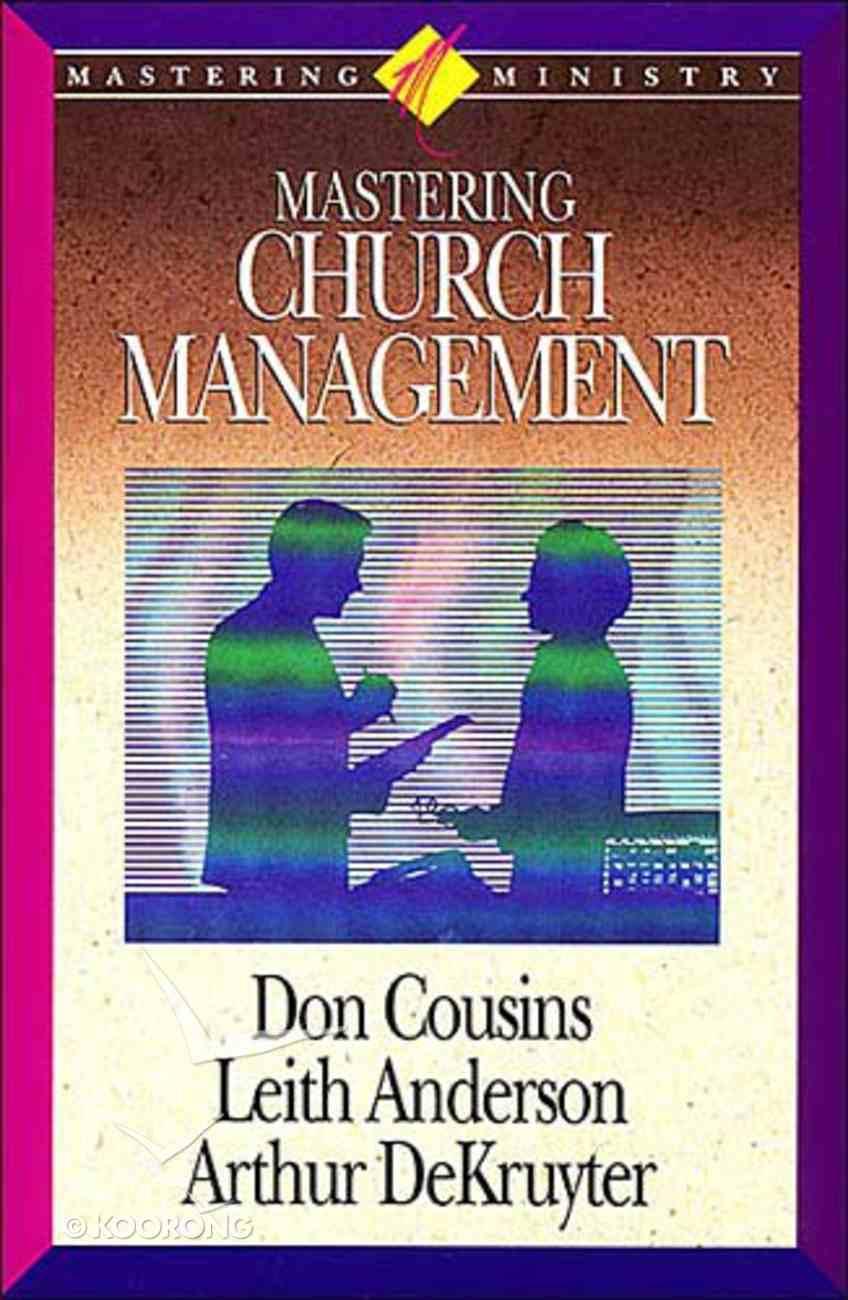 Mastering Church Management (Mastering Ministry Series) Hardback
