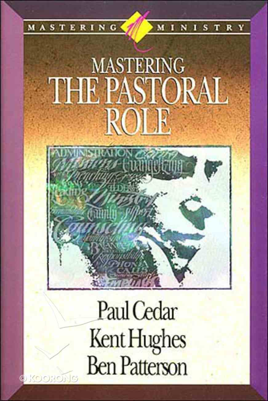 Mastering the Pastoral Role (Mastering Ministry Series) Hardback
