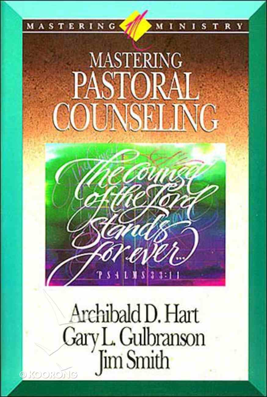 Mastering Pastoral Counseling (Mastering Ministry Series) Hardback