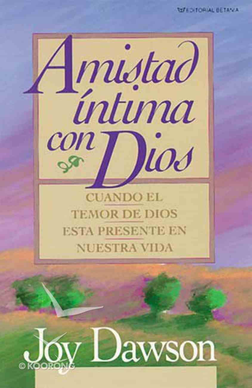 Amistad Intima Con Dios (Intimate Friendship With God) Paperback