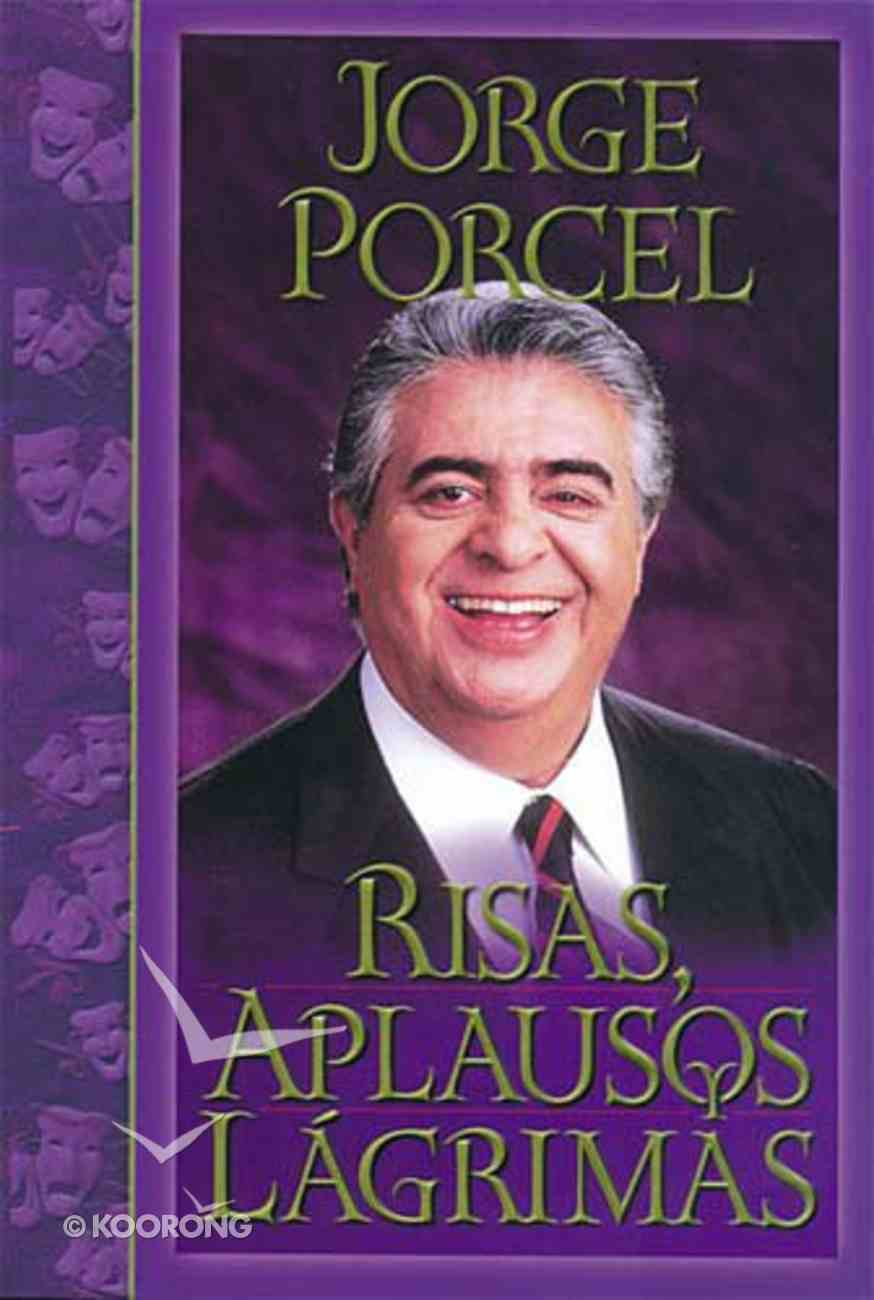 Risas, Aplausos Y Lagrimas (Laughter Applause And Tears) Paperback