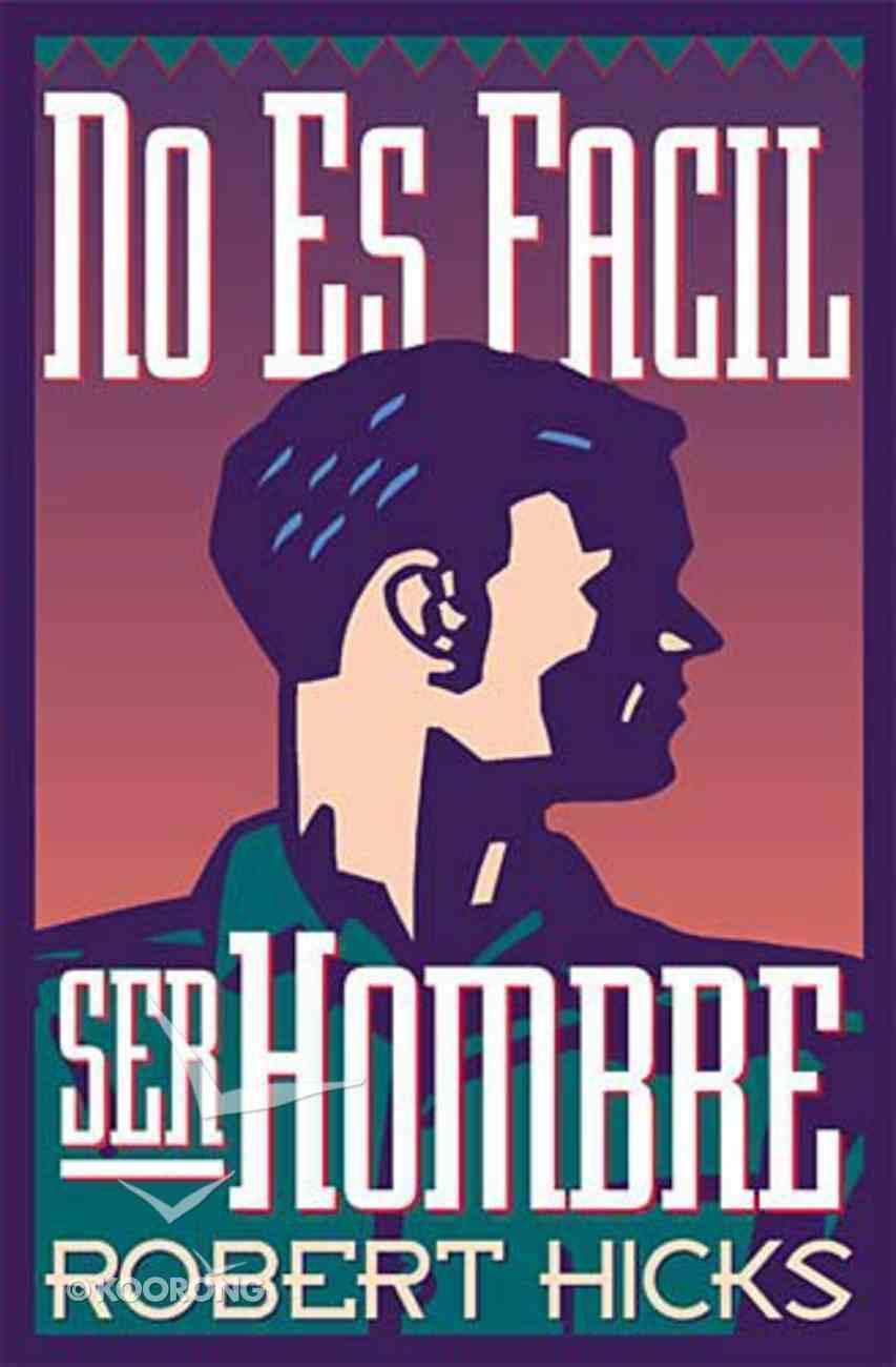No Es Facil Ser Hombre (Uneasy Manhood) Paperback
