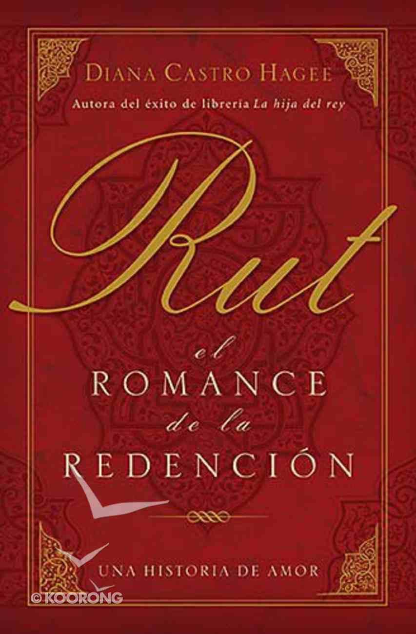 Rut: El Romance De La Redencion (Ruth: Romance To Redemption) Paperback
