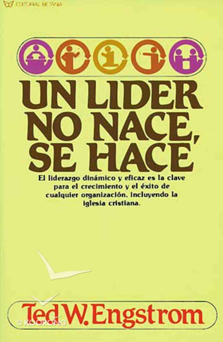 Un Lider No Nace Se Hace (Making Of A Christian Leader, The) Paperback