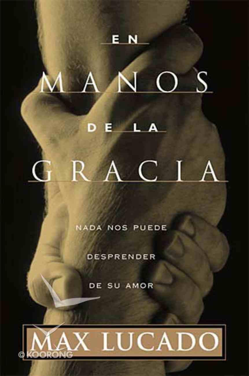 En Manos De La Gracia (In The Grip Of Grace) Paperback