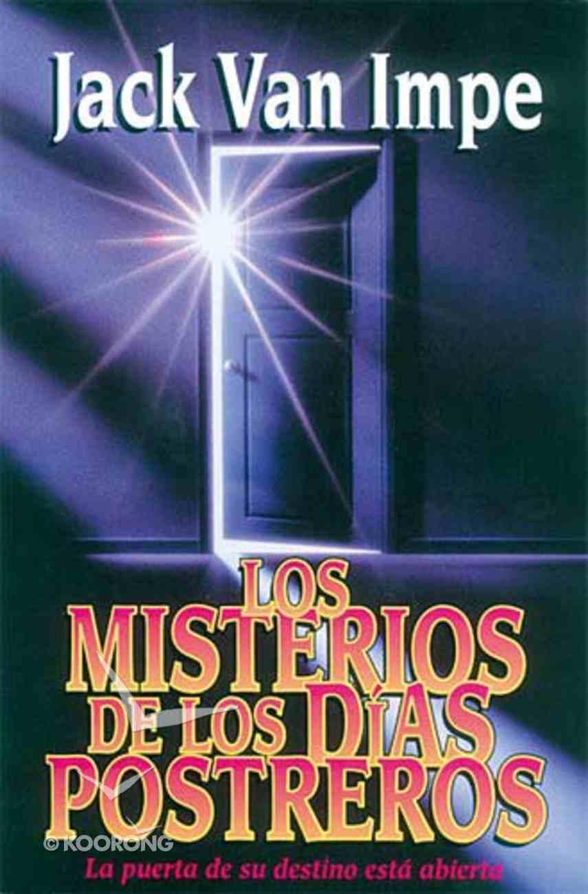 Misterios De Los Dias Postreros (Final Mysteries Unsealed) Paperback