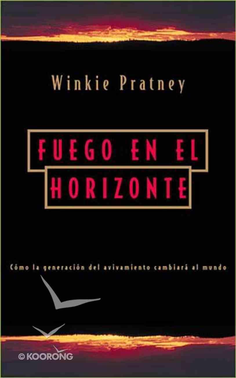 Fuego En El Horizonte (Fire On The Horizon) Paperback