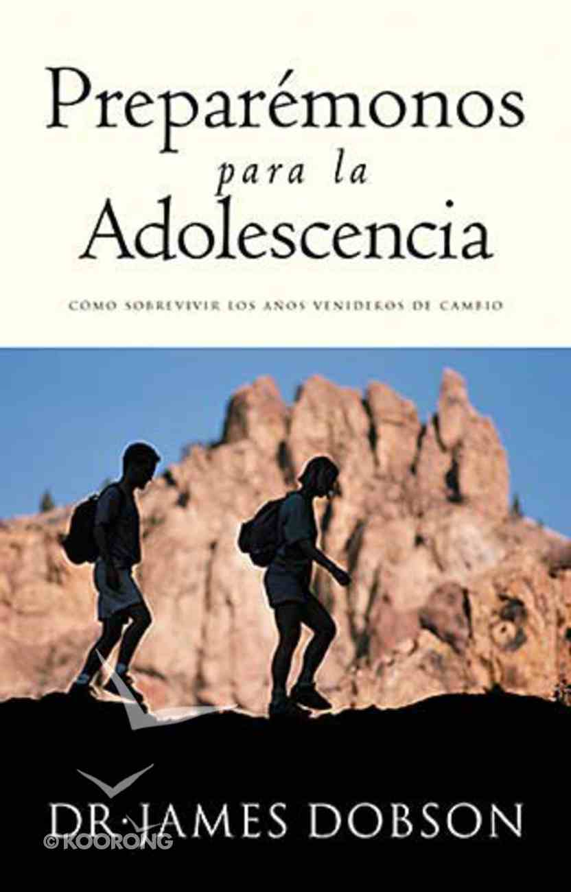 Preparemonos Para La Adolescenia (Preparing For Adolescence) Paperback