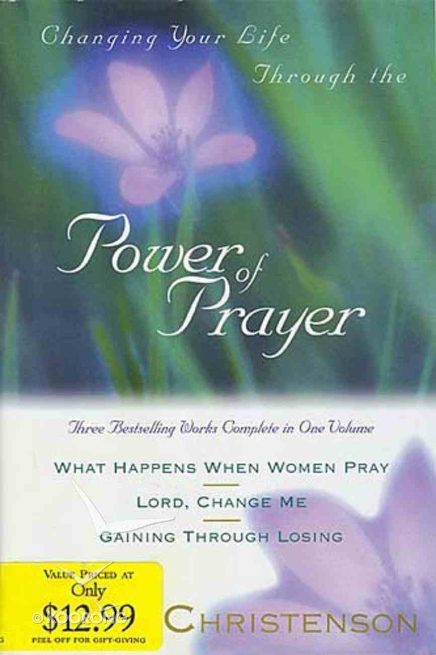 Changing Your Life Through the Power of Prayer (3 Books In 1) Hardback