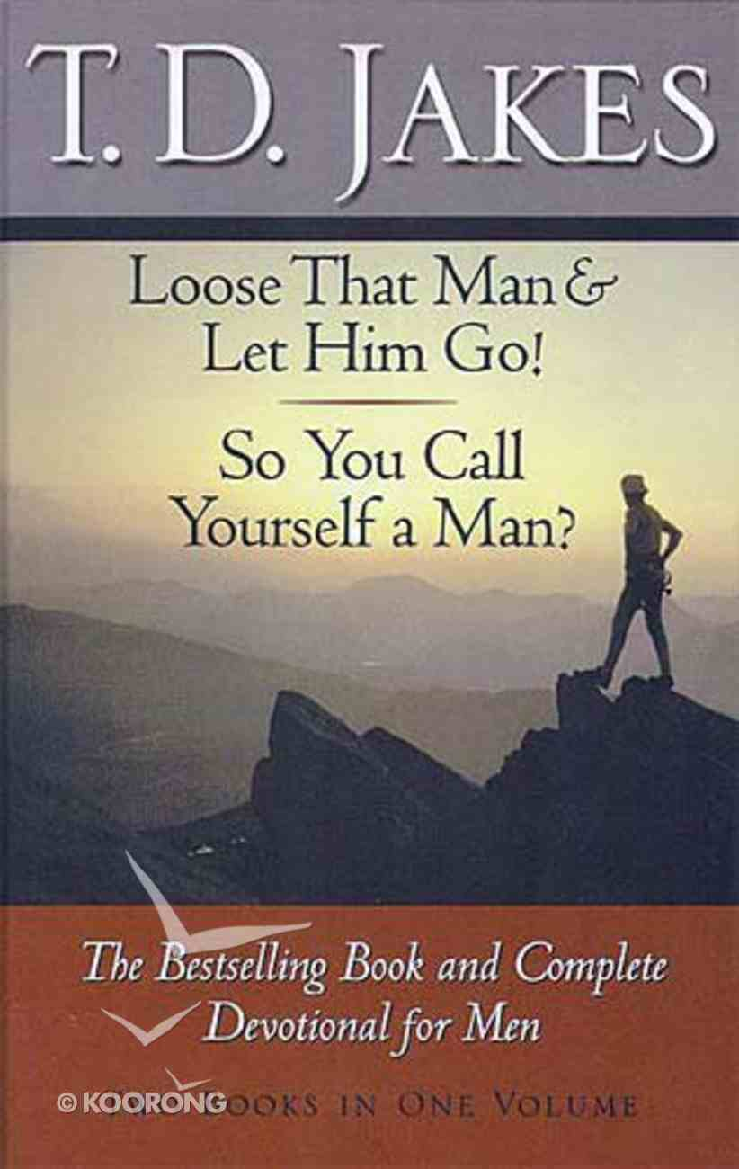 Loose That Man and Let Him Go/So You Call Yourself a Man (2-in-one) Hardback