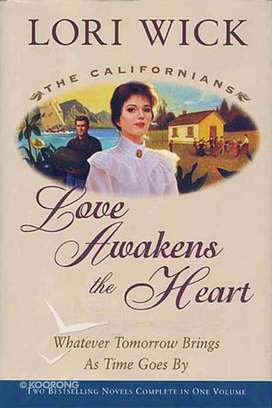 Love Awakens the Heart (Californians Series) Hardback