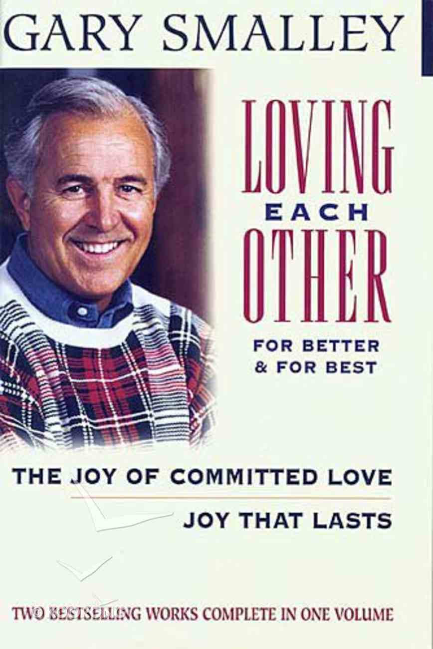 Loving Each Other For Better & For Best Hardback