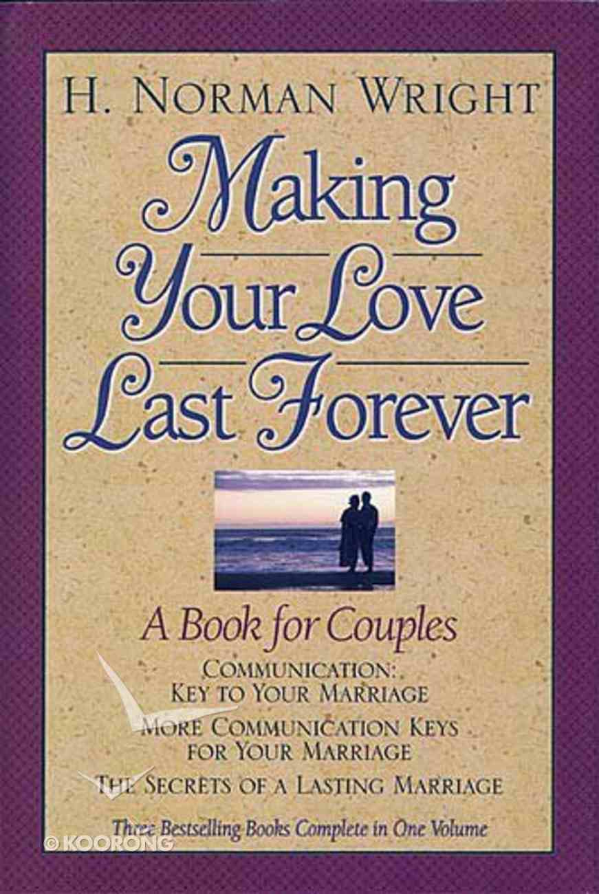 Making Your Love Last Forever Hardback