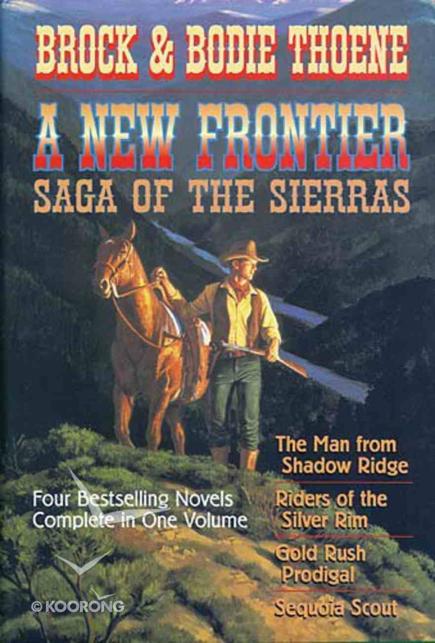 A New Frontier (4 Books in 1) (Saga Of The Sierras Series) Hardback