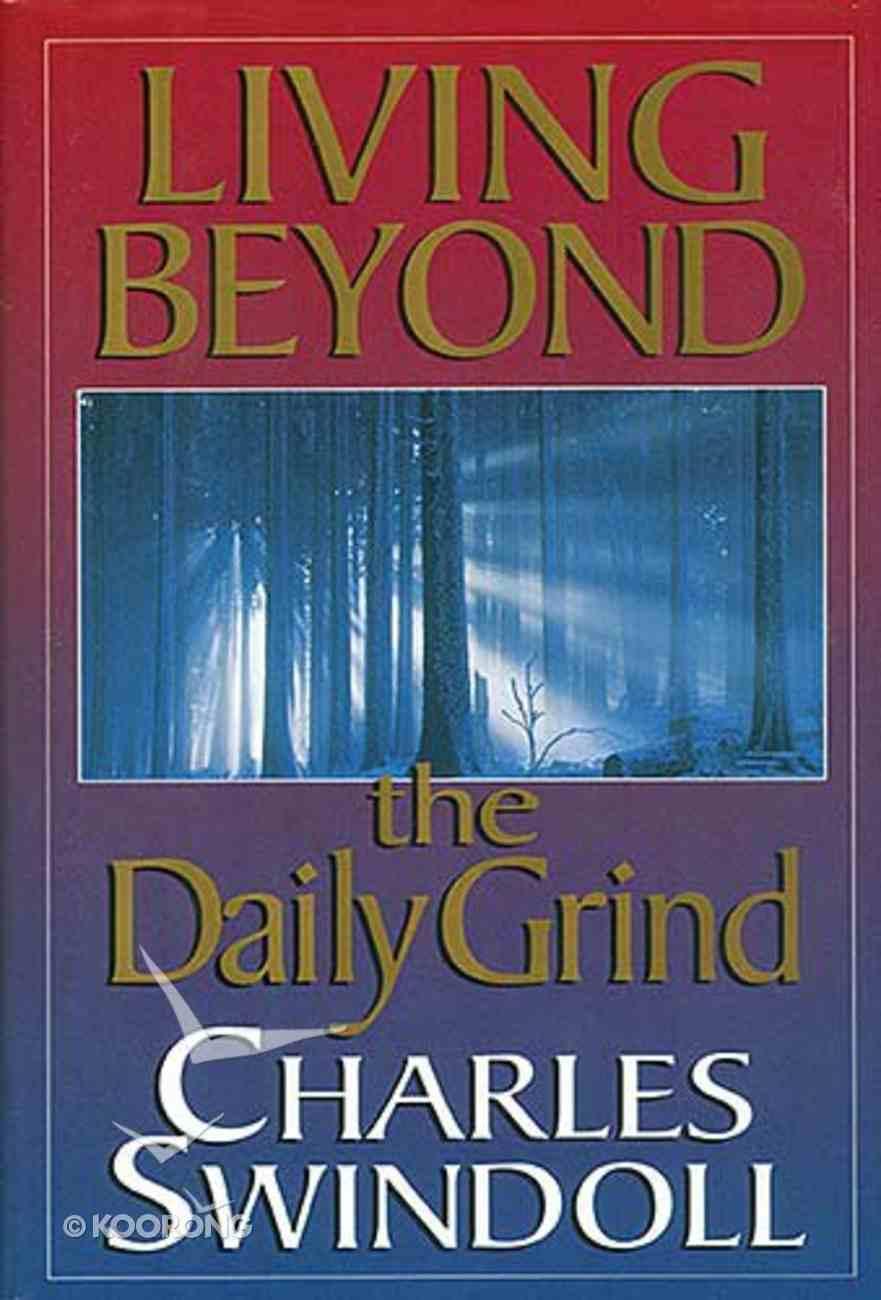 Living Beyond the Daily Grind Hardback