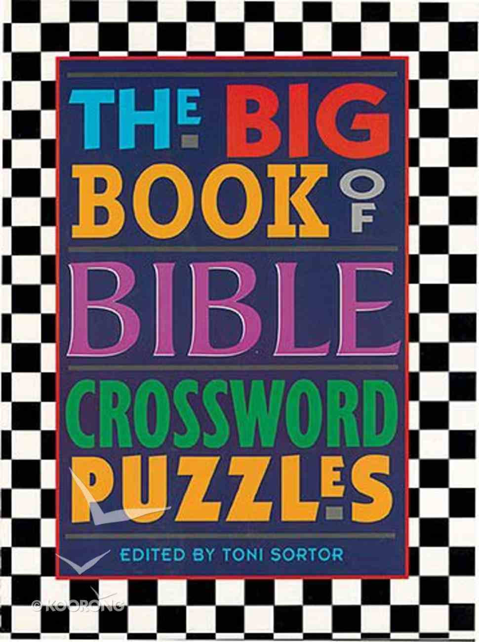 The Big Book Of Bible Crossword Puzzles By Toni Sortor Koorong
