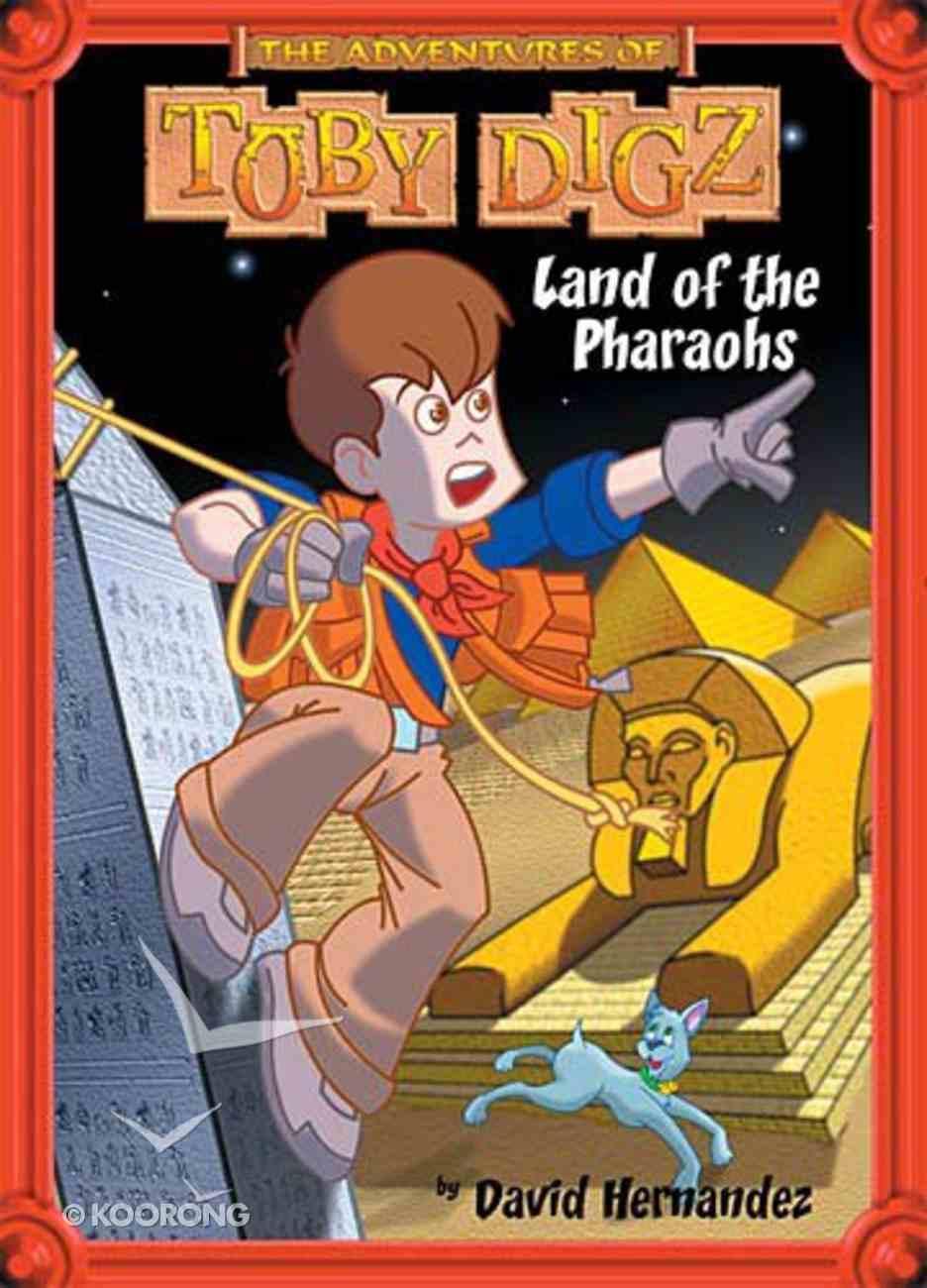Land of the Pharoahs (#01 in Toby Digz Series) Paperback